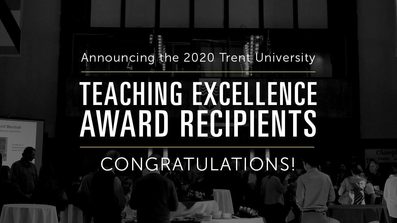 Announcing the 2020 Trent University Teaching Excellence Award Recipients, Congratulations!