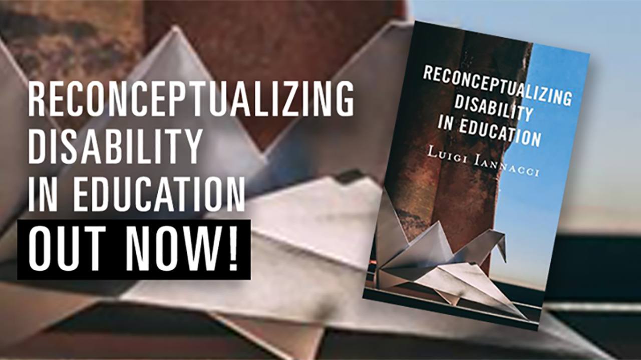 The book cover of Luigi Iannacci's Reconceptualizing Disability in Education out now.