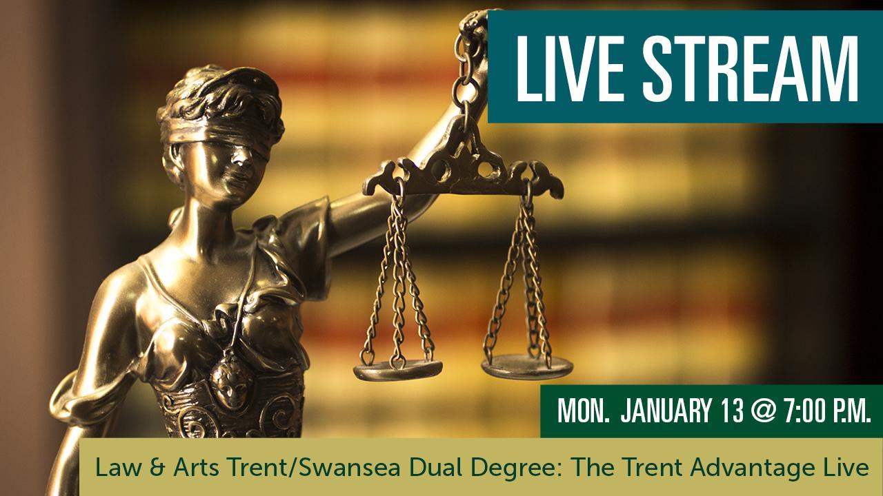 Law & Arts/Law & Business – Trent/Swansea Dual Degree: The Trent Advantage Live Stream