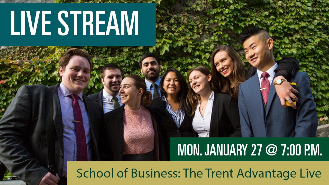 School of Business: The Trent Advantage Live Stream