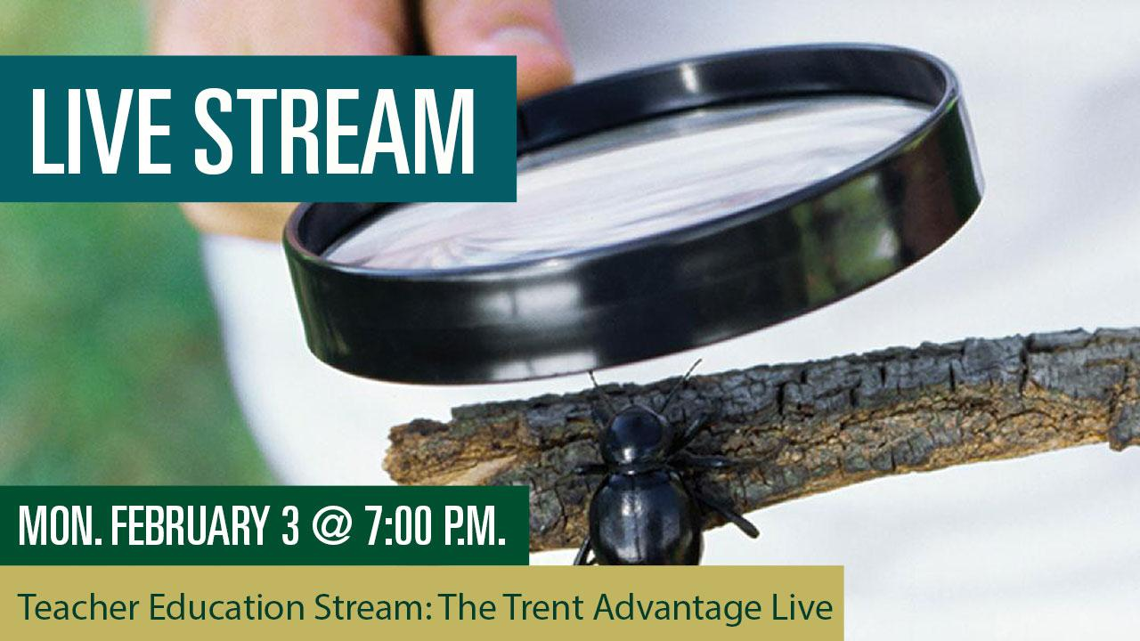 Teacher Education Stream: The Trent Advantage Live Stream