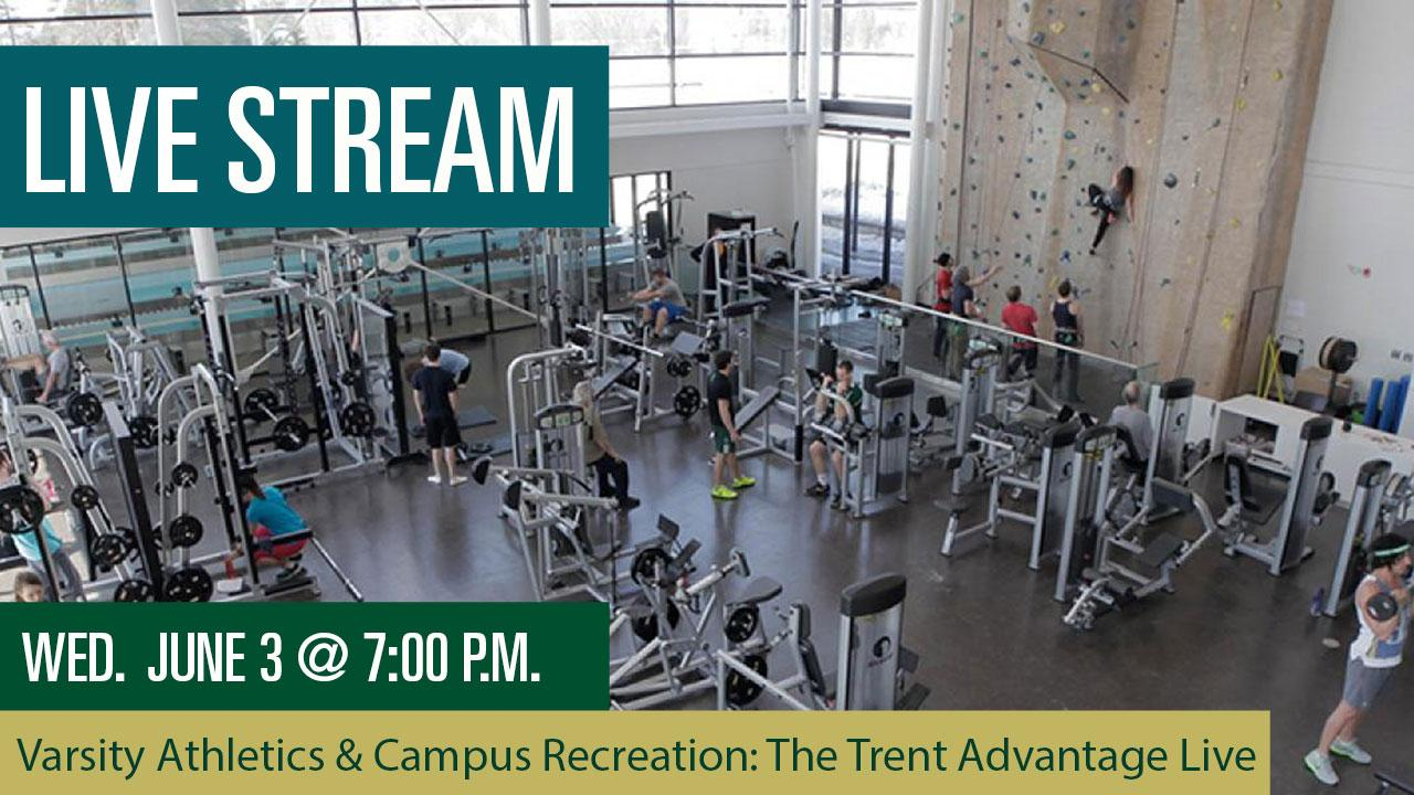 Live Stream, Wed. June 3 @ 7 p.m. Varsity Athletics & Campus Recreation: The Trent Advantage Live