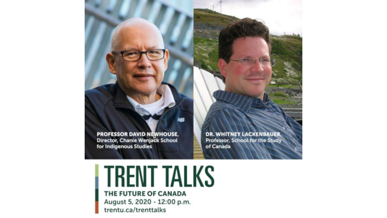 Trent Talks Episode 13 - Future of Canada poster with the images of Professor David Newhouse, and Dr. Whitney Lackenbauer