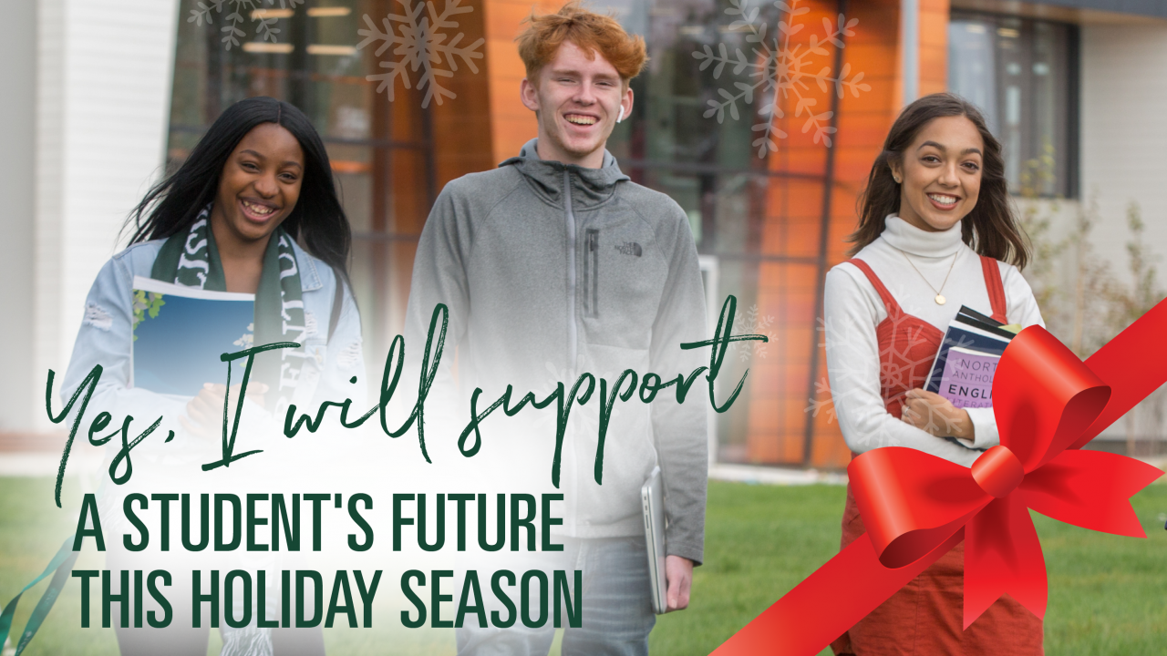 Yes, I will support a students future this holiday season.