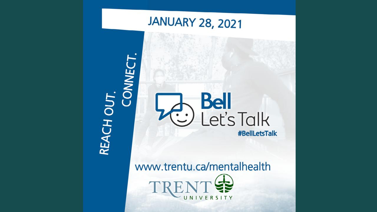 January 28, 2021. Bell Let's Talk - trentu.ca/mentalhealth