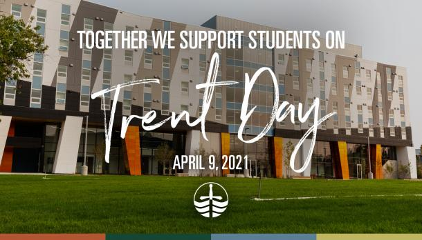 Together we support students on Trent Day April 9, 2021