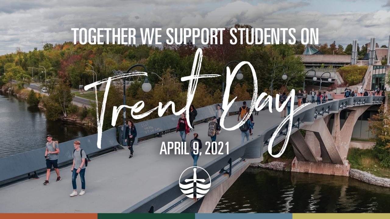 Together we support students on Trent Day, April 9, 2021