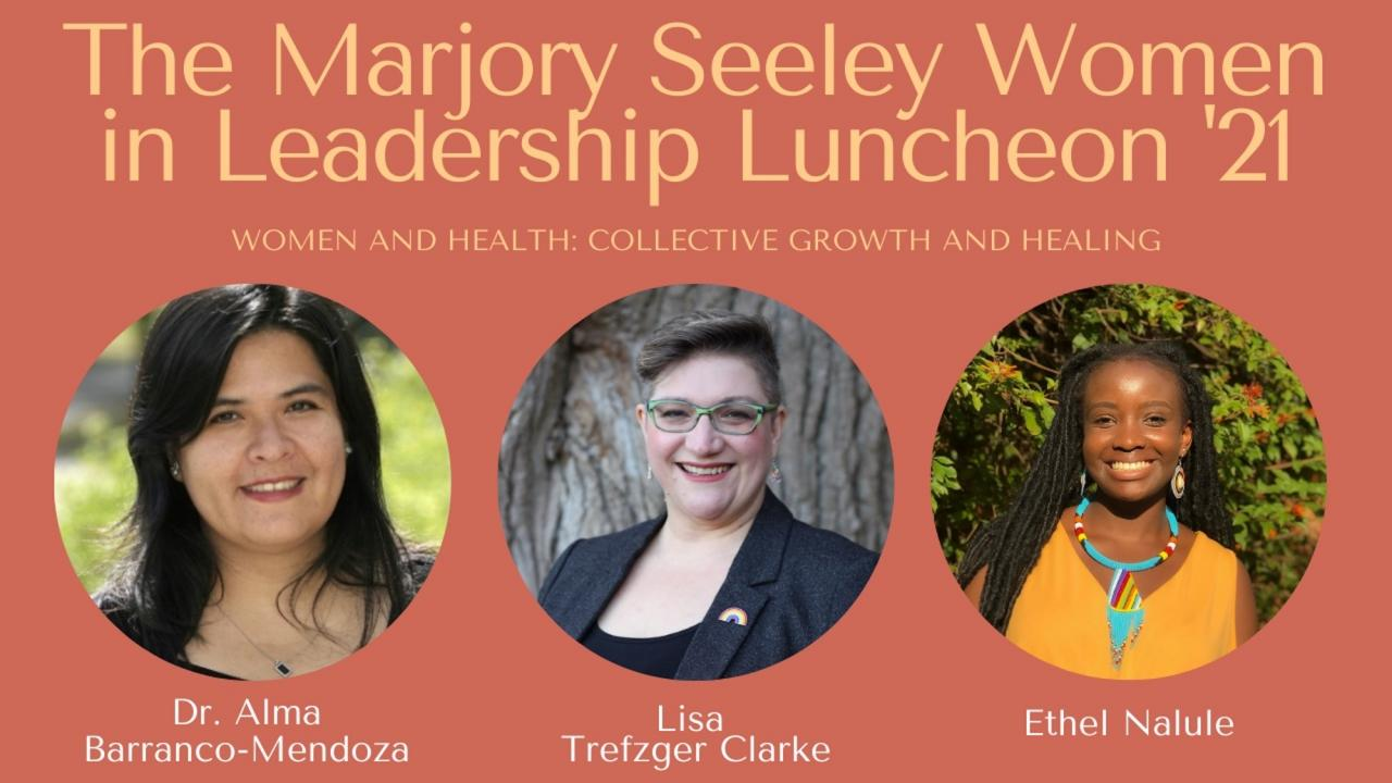 The Marjory Seeley Women in Leadership Luncheon '21. Women and Health: Collective Growth and Healing.