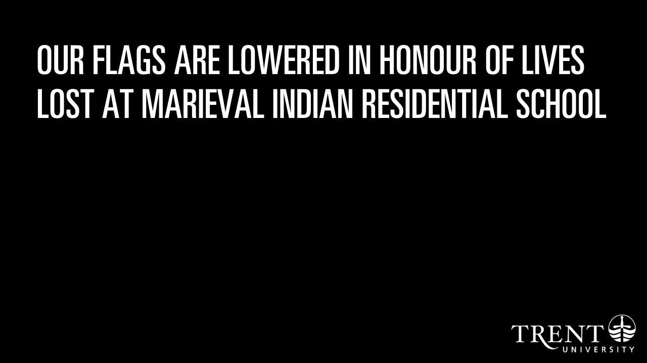 Our flags are lowered in honour of lives lost at Marieval Indian Residential School