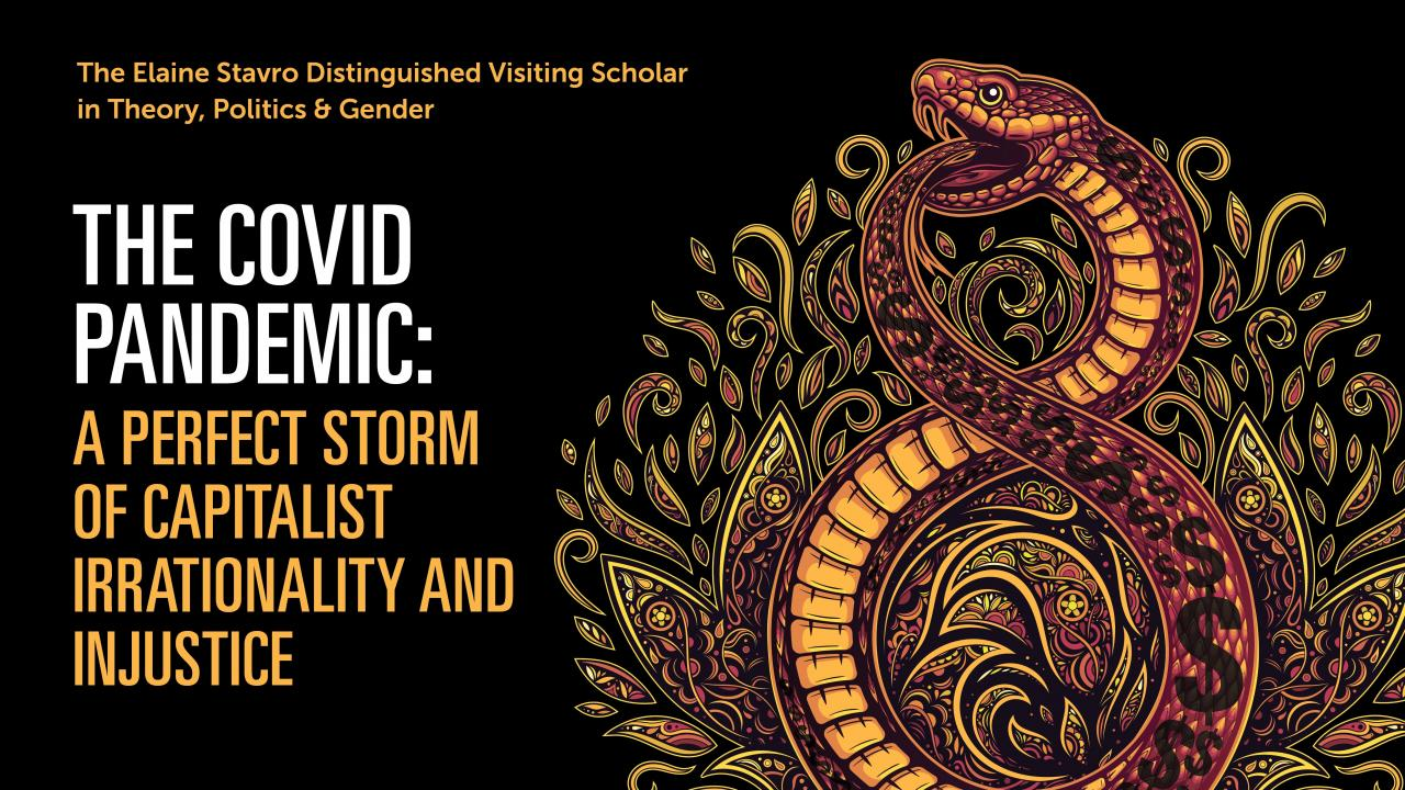 Elaine Stavro lecture poster with the title The COVID Pandemic: A perfect storm of capitalist irrationality and injustice