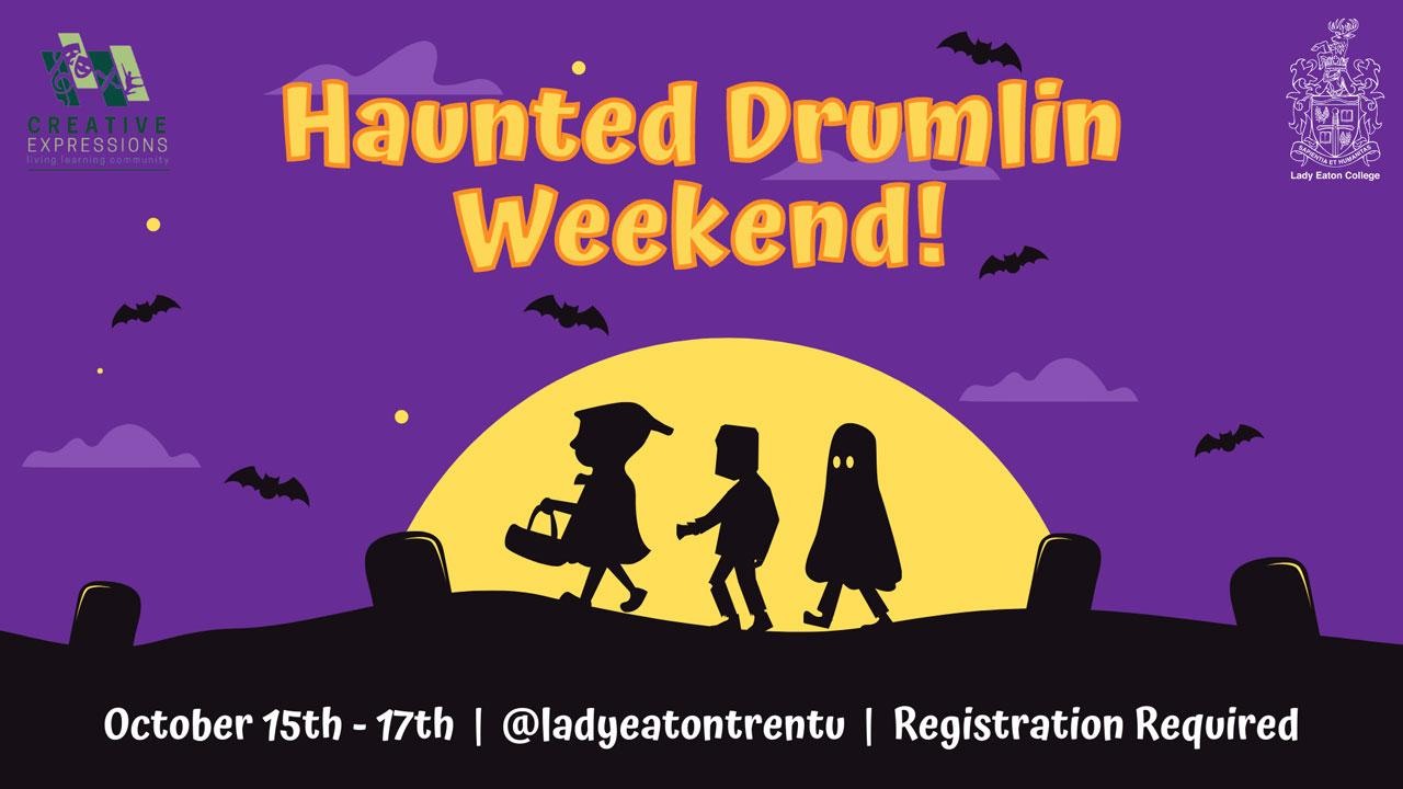 Haunted Drumlin Weekend! October 15 -17, Registration required.