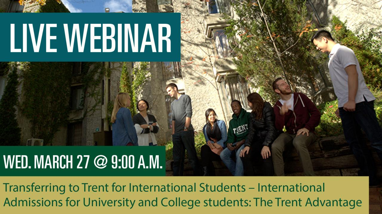 Transferring to Trent for International Students – International Admissions for University and College students: The Trent Advantage Webinar