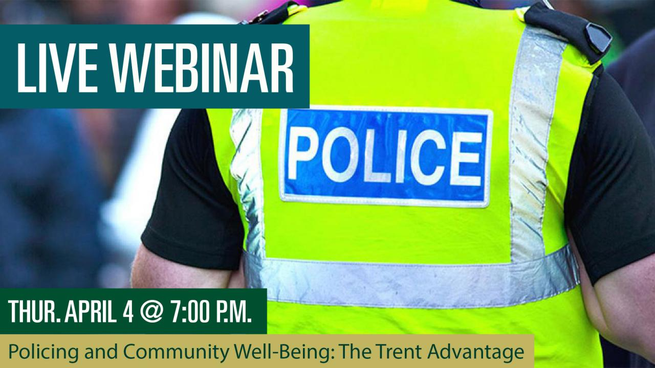 Policing and Community Well-Being: The Trent Advantage Webinar