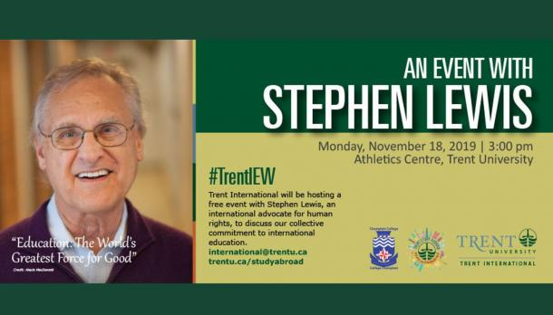 Stephen Lewis Keynote hosted by Trent International Monday November 18, 3:00pm in the Athletics Centre