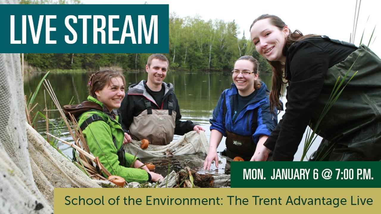 School of the Environment: The Trent Advantage Live Stream